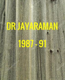 DR T  R JAYARAMAN(1987-91)[10th]